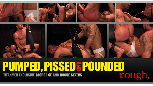 Watch Pumped, Pissed And Pounded: Scene 2: George Ce And Rogue Status (Titan Men) Gay Porn Tube Videos Gifs And Free XXX HD Sex Movies Photos Online