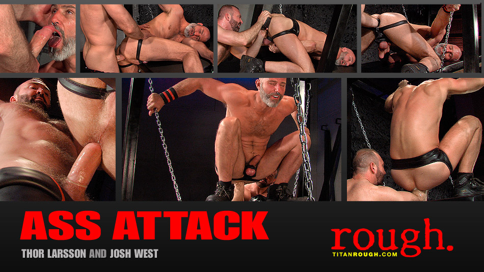 Watch Ass Attack: Scene 3: Josh West And Thor Larsson (Titan Men) Gay Porn Tube Videos Gifs And Free XXX HD Sex Movies Photos Online